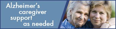 Alzheimer's caregiver support as needed