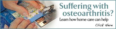 Suffering with Osteoarthritis? Learn how home care can help.