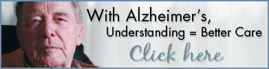 With Alzheimer's, Understanding = Better Care